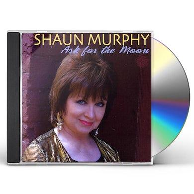 Shaun Murphy ASK FOR THE MOON CD