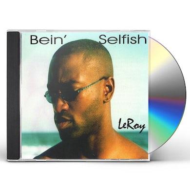 Leroy BEIN SELFISH CD