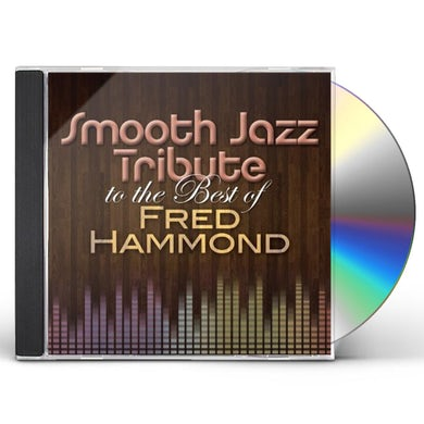 Smooth Jazz All Stars TRIBUTE BEST OF FRED HAMMOND CD