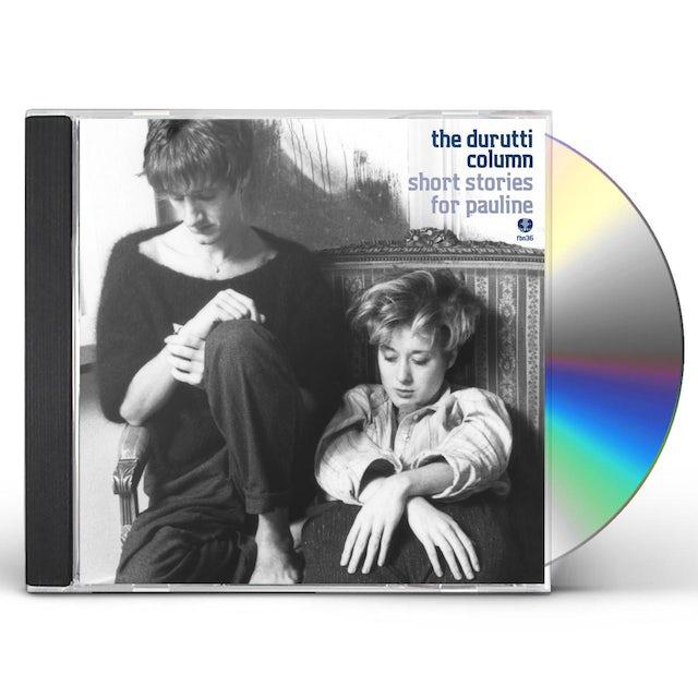 The Durutti Column SHORT STORIES FOR PAULINE CD