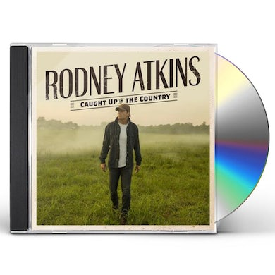 Rodney Atkins CAUGHT UP IN THE COUNTRY CD