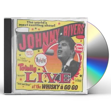 Johnny Rivers TOTALLY LIVE AT THE WHISKEY A GO GO CD