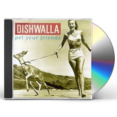 Dishwalla PET YOUR FRIENDS CD