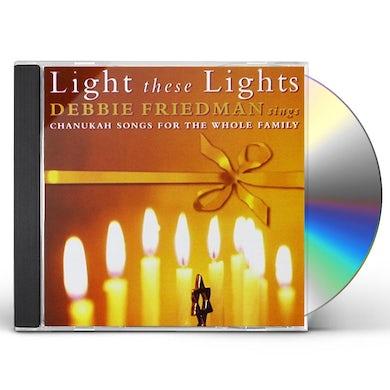 Debbie Friedman LIGHT THESE LIGHTS CD
