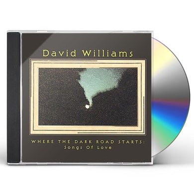 David Williams WHERE THE DARK ROAD STARTS: SONGS OF LOVE CD