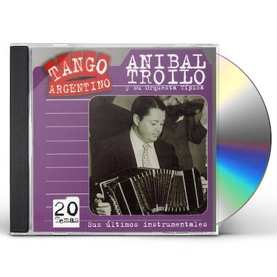 Anibal Troilo SUS ULTIMOS INTRUMENTALES CD