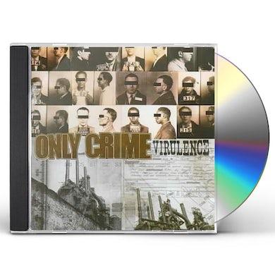 Only Crime VIRULENCE CD