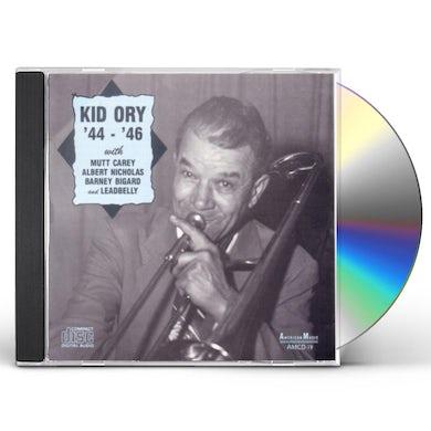 Kid Ory 44-46 WITH CAREY / NICHOLAS / BIGARD / LEADBELLY CD
