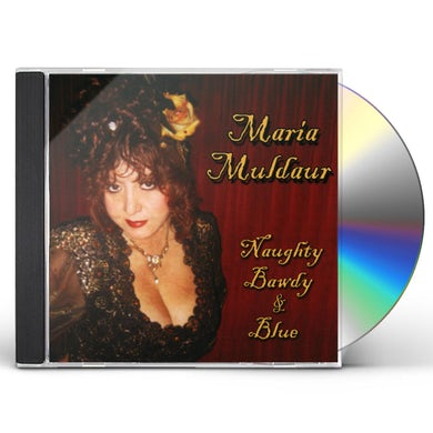 Maria Muldaur NAUGHTY BAWDY & BLUE CD