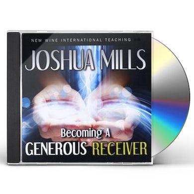 Joshua Mills BECOMING A GENEROUS RECEIVER CD