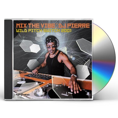 Dj Pierre MIX THE VIBE: WILD PITCH SWITCH 2001 CD