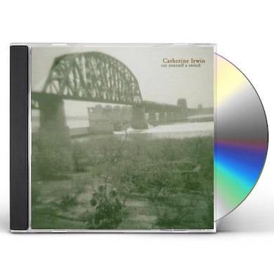 Catherine Irwin CUT YOURSELF A SWITCH CD