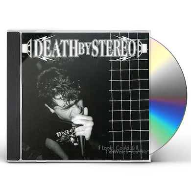 Death By Stereo IF LOOKS COULD KILL I'D WATCH YOU DIE CD