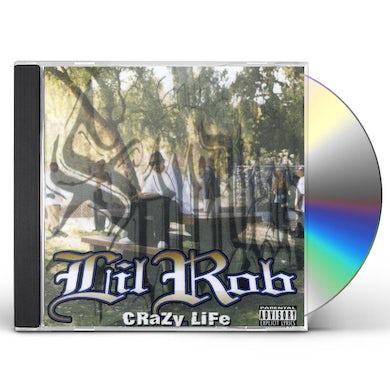 Lil Rob CRAZY LIFE CD