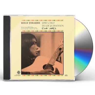 Willie Thrasher SPIRIT CHILD CD
