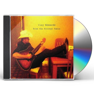 Clay Edwards FROM THE KITCHEN TABLE CD