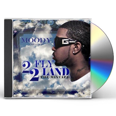 Moody 2 FLY 2 LAND (THE MIXTAPE) CD