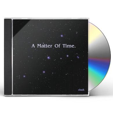 ELOAH MATTER OF TIME CD