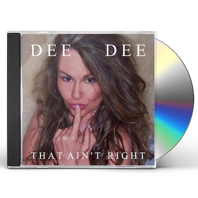 Dee Dee THAT AIN'T RIGHT CD