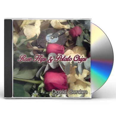 David Gordon ROSE HIPS & POTATO CHIPS CD