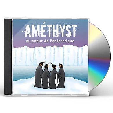 Amethyst AU COEUR DE L'ANTARCTIQUE CD