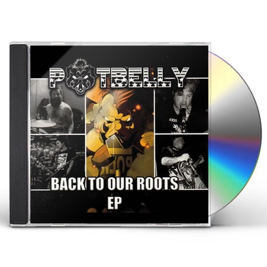 Potbelly BACK TO OUR ROOTS CD