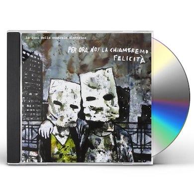 PER ORA NOI LA CHIAMEREMO FELICITA CD