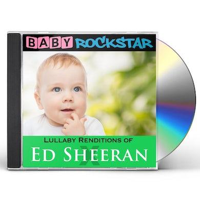 Baby Rockstar  LULLABY RENDITIONS OF ED SHEERAN: X CD