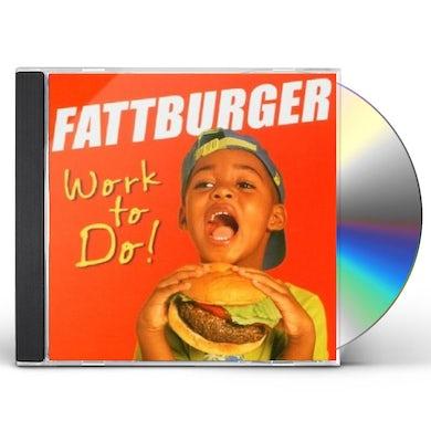 Fattburger WORK TO DO CD