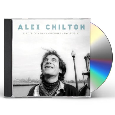 Alex Chilton ELECTRICITY BY CANDLELIGHT / NYC 2/13/97 CD