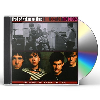 Diodes TIRED OF MAKING UP TIRED: BEST OF CD