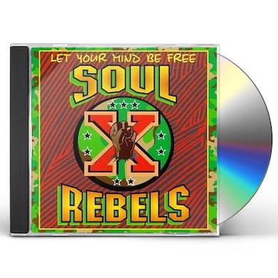 Soul Rebels LET YOUR MIND BE FREE CD