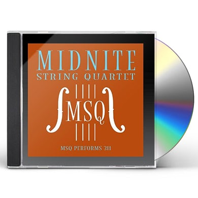 Midnite String Quartet MSQ PERFORMS 311 (MOD) CD
