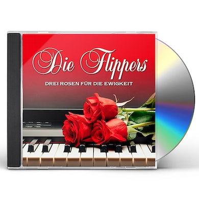 Flippers DREI ROSEN FUR DIE EWIGKEIT CD