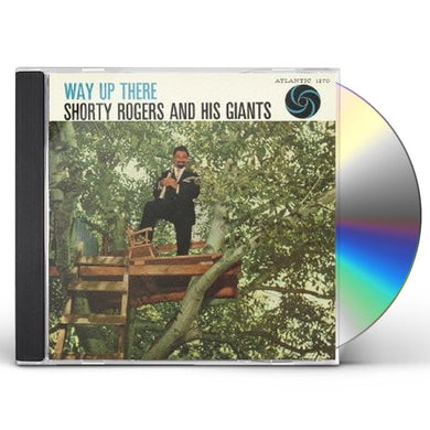Shorty Rogers WAY UP THERE CD