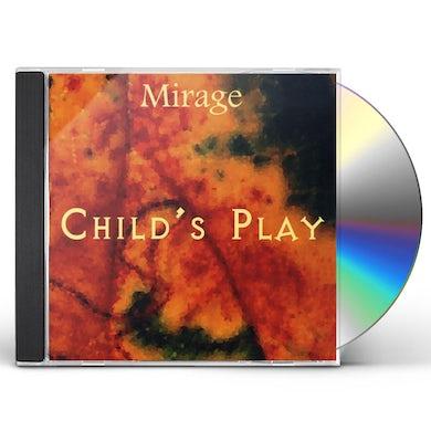 Mirage CHILD'S PLAY CD