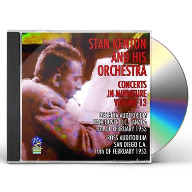 Stan Kenton & His Orchestra CONCERTS IN MINIATURE 13 CD