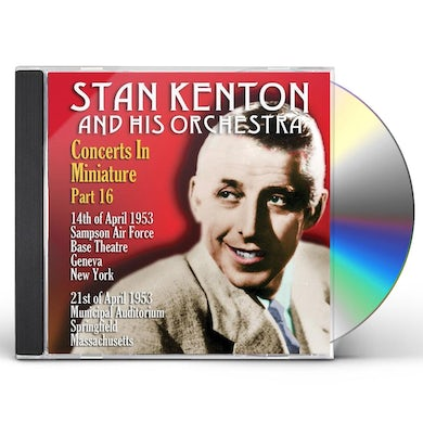 Stan Kenton & His Orchestra CONCERTS IN MINIATURE PART 16 CD