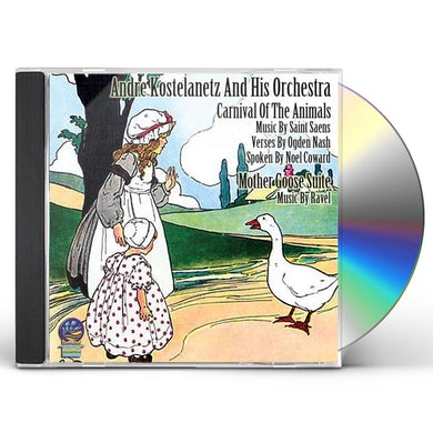 Andre Kostelanetz & His Orchestra CARNIVAL OF THE ANIMALS: MOTHER GOOSE SUITE CD