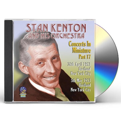 Stan Kenton & His Orchestra CONCERTS IN MINIATURE PART 17 CD
