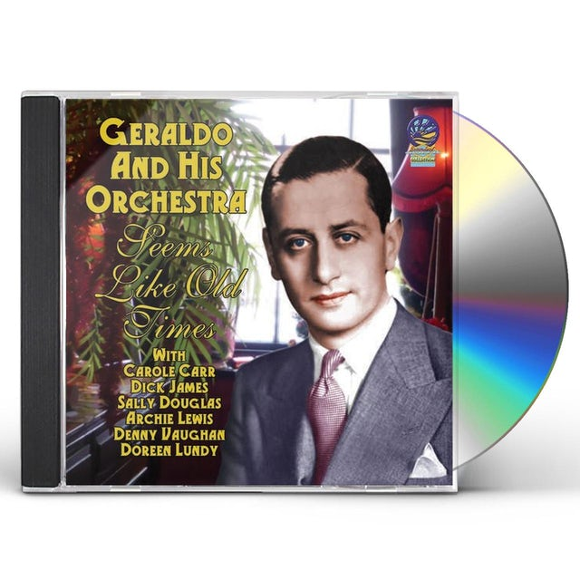 Geraldo & His Orchestra SEEMS LIKE OLD TIMES CD