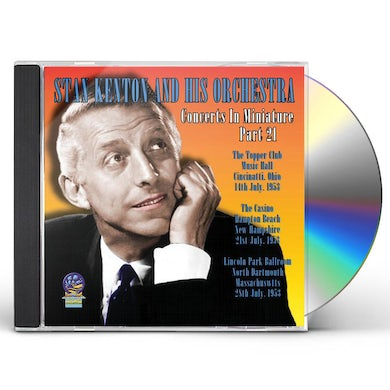 Stan Kenton & His Orchestra CONCERTS IN MINIATURE PART 21 CD