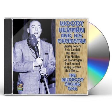 Woody Herman & His Orchestra WILDROOT SHOWS 1946 CD
