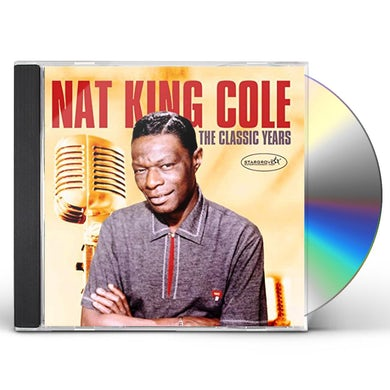 Nat King Cole CLASSIC YEARS CD