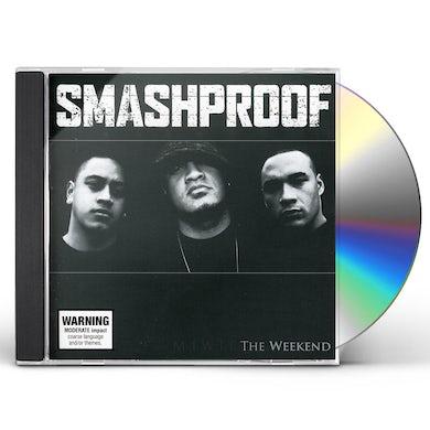 Smashproof WEEKEND CD