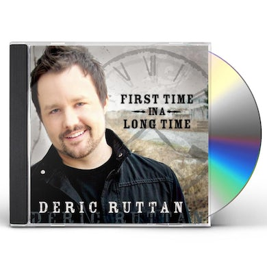 Deric Ruttan FIRST TIME IN A LONG TIME CD