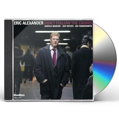 Eric Alexander DONT FOLLOW THE CROWD CD