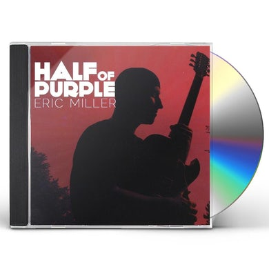 Eric Miller HALF OF PURPLE CD