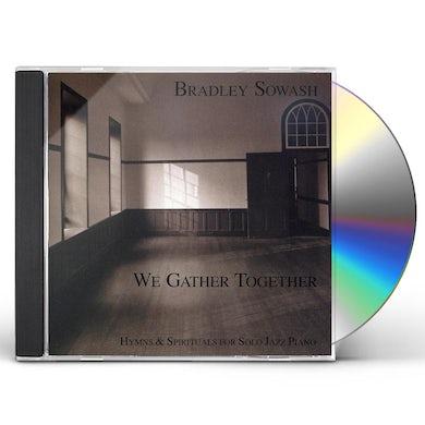 Bradley Sowash WE GATHER TOGETHER CD