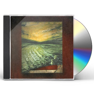 Steve Von Till IF I SHOULD FALL TO THE FIELD CD
